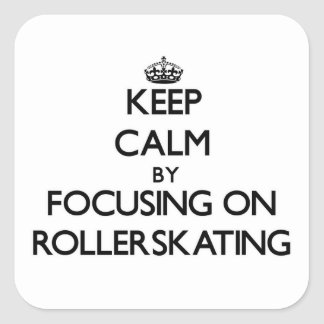 Keep Calm by focusing on Rollerskating Sticker