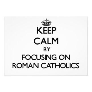 Keep Calm by focusing on Roman Catholics Custom Invitations