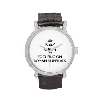 Keep Calm by focusing on Roman Numerals Wrist Watch