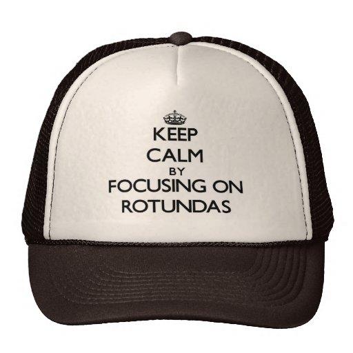 Keep Calm by focusing on Rotundas Hat
