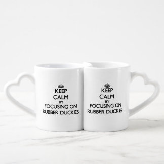 Keep Calm by focusing on Rubber Duckies Couple Mugs