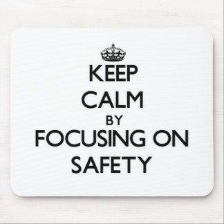 Keep Calm by focusing on Safety Mousepad