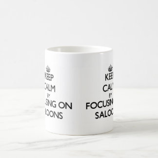 Keep Calm by focusing on Saloons Coffee Mug