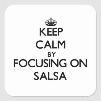 Keep Calm by focusing on Salsa Square Sticker