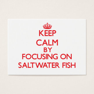 Keep calm by focusing on Saltwater Fish Business Card