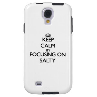 Keep Calm by focusing on Salty