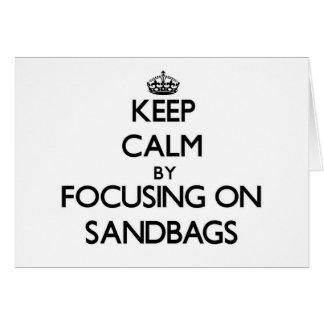 Keep Calm by focusing on Sandbags Note Card