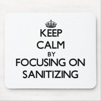 Keep Calm by focusing on Sanitizing Mousepad