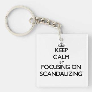 Keep Calm by focusing on Scandalizing Single-Sided Square Acrylic Key Ring