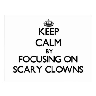 Keep Calm by focusing on Scary Clowns Postcard