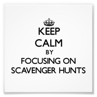 Keep Calm by focusing on Scavenger Hunts Photograph