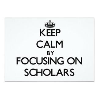 "Keep Calm by focusing on Scholars 5"" X 7"" Invitation Card"