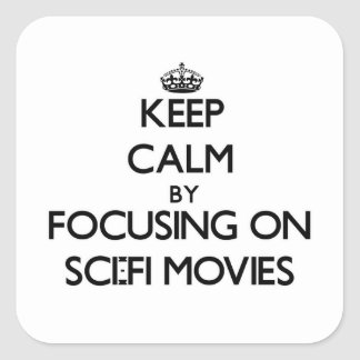 Keep Calm by focusing on Sci-Fi Movies Sticker