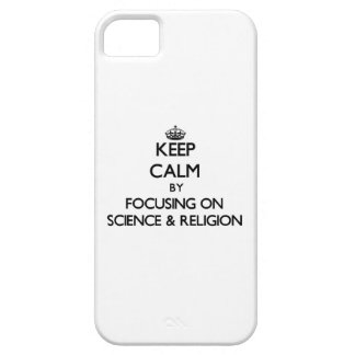 Keep calm by focusing on Science Religion iPhone 5 Case