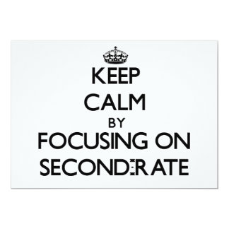Keep Calm by focusing on Second-Rate Custom Invite