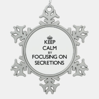 Keep Calm by focusing on Secretions Ornament