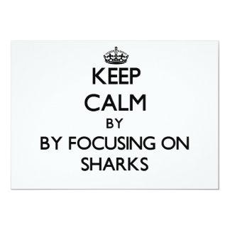 Keep calm by focusing on Sharks 13 Cm X 18 Cm Invitation Card
