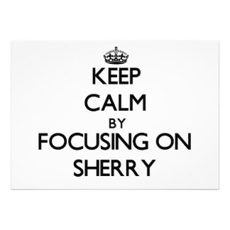 Keep Calm by focusing on Sherry Personalized Announcement