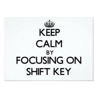 Keep Calm by focusing on Shift Key 13 Cm X 18 Cm Invitation Card