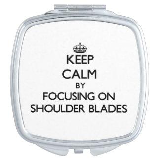 Keep Calm by focusing on Shoulder Blades Travel Mirror