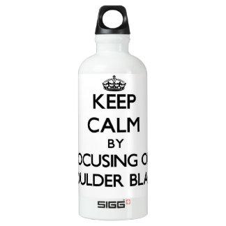 Keep Calm by focusing on Shoulder Blades SIGG Traveller 0.6L Water Bottle