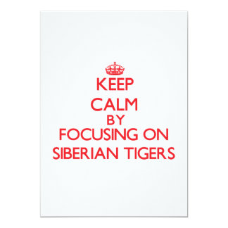 Keep calm by focusing on Siberian Tigers Personalized Invitations