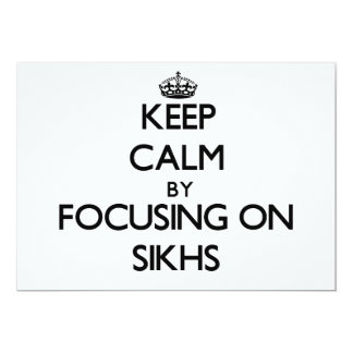 Keep Calm by focusing on Sikhs 13 Cm X 18 Cm Invitation Card
