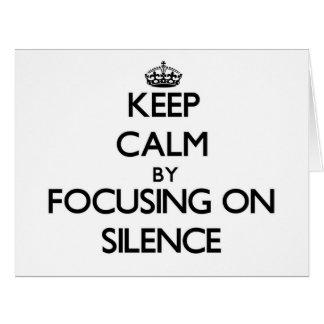 Keep Calm by focusing on Silence Card