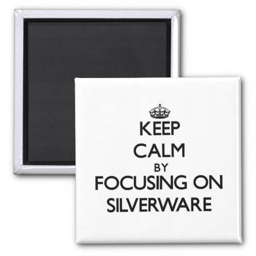 Keep Calm by focusing on Silverware Fridge Magnets
