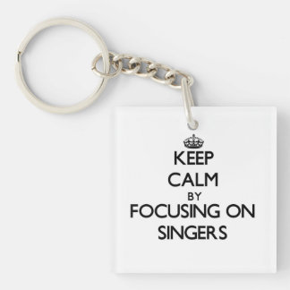 Keep Calm by focusing on Singers Square Acrylic Keychain