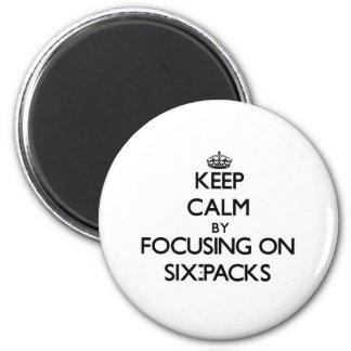Keep Calm by focusing on Six-Packs Fridge Magnet