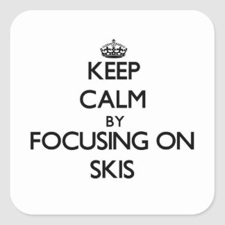 Keep Calm by focusing on Skis Sticker