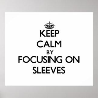 Keep Calm by focusing on Sleeves Print