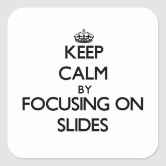 Keep Calm by focusing on Slides Stickers