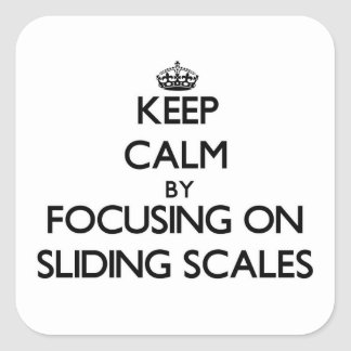 Keep Calm by focusing on Sliding Scales Sticker