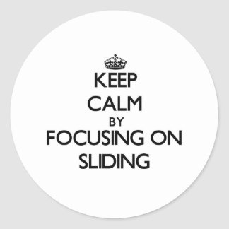 Keep Calm by focusing on Sliding Stickers