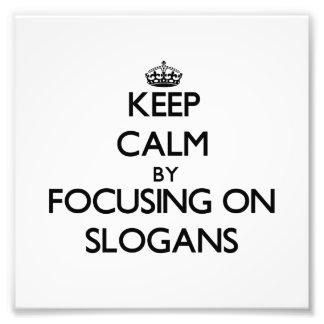 Keep Calm by focusing on Slogans Photo Art