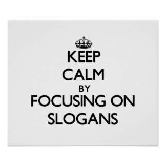 Keep Calm by focusing on Slogans Posters