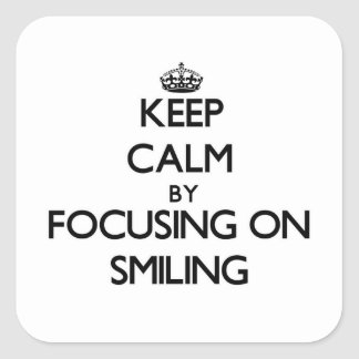 Keep Calm by focusing on Smiling Square Sticker