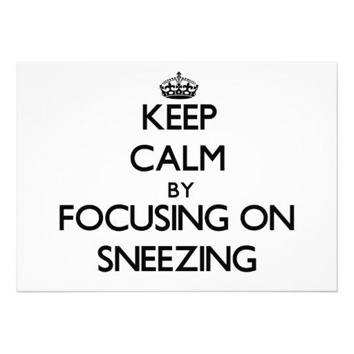 Keep Calm by focusing on Sneezing Custom Invitations