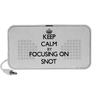 Keep Calm by focusing on Snot Mp3 Speakers