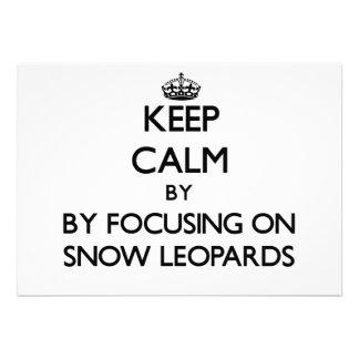 Keep calm by focusing on Snow Leopards Invitation