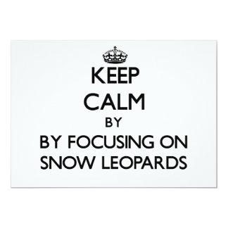 Keep calm by focusing on Snow Leopards 13 Cm X 18 Cm Invitation Card