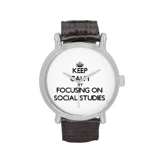 Keep Calm by focusing on Social Studies Wrist Watches
