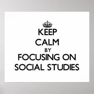 Keep Calm by focusing on Social Studies Posters