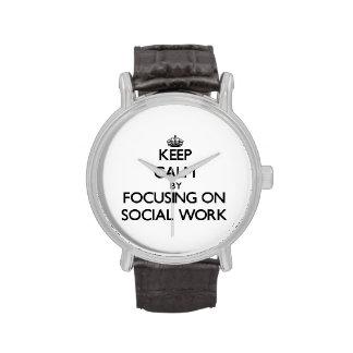 Keep calm by focusing on Social Work Watch