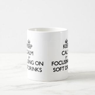 Keep Calm by focusing on Soft Drinks Mugs
