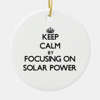 Keep Calm by focusing on Solar Power Christmas Ornament