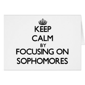 Keep Calm by focusing on Sophomores Cards