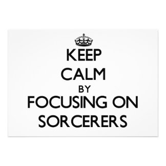 Keep Calm by focusing on Sorcerers Custom Invitations